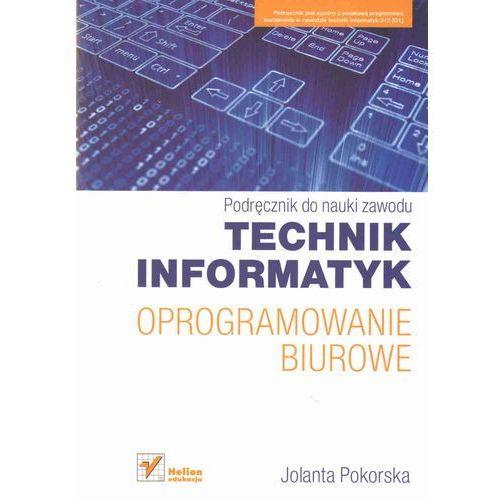 Oprogramowanie biurowe Podręcznik do nauki zawodu technik informatyk (opr. miękka)