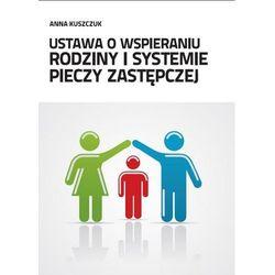 Ustawa o wspieraniu rodziny i systemie pieczy zastępczej (opr. miękka)