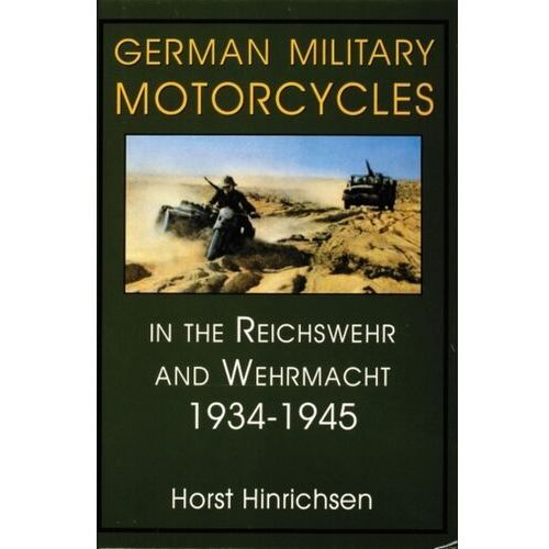 German Military Motorcycles in the Reichswehr and Wehrmacht 1934-1945