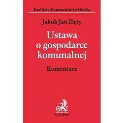 Ustawa o gospodarce komunalnej. Komentarz (opr. miękka)