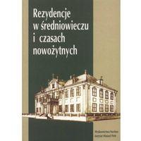 Rezydencje w średniowieczu i czasach nowożytnych (opr. miękka)