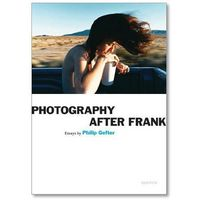 Photography After Frank (opr. miękka)