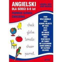 Angielski Dla Dzieci 6-8 Lat Pierwsze Słówka Ćwiczenia (opr. miękka)
