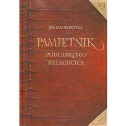 Pamiętnik Podlaskiego Szlachcica (opr. twarda)