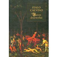 Italo Calvino. Nasi przodkowie #2 - Baron drzewołaz. (opr. twarda)