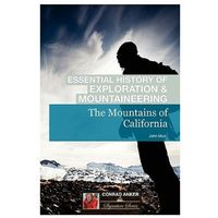 Mountains of California (Conrad Anker - Essential History of Exploration & Mountaineering Series)