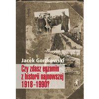Czy zdasz egzamin z historii najnowszej 1918–1990? (opr. miękka)