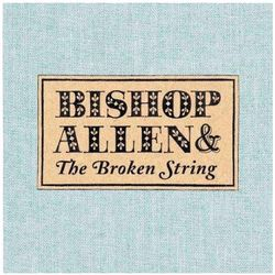Bishop Allen The Broken String - Bishop Allen (Płyta CD)