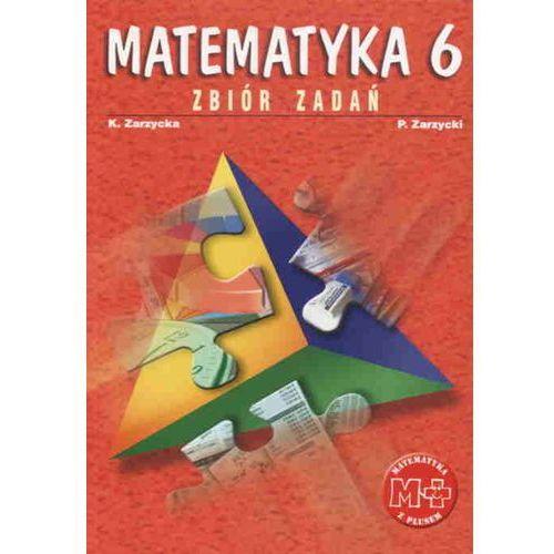 Matematyka Z Plusem 6 Zbiór Zadań (opr. miękka)