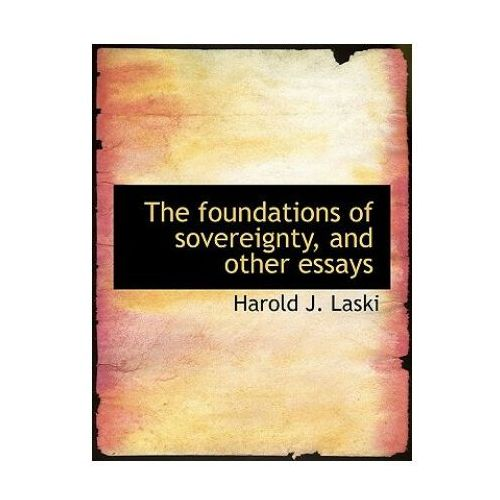 Foundations of Sovereignty, and Other Essays