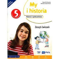 My i historia. Klasa 5 Szk.podst. Historia. Ćwiczenia + zakładka do książki GRATIS