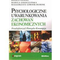 PSYCHOLOGICZNE UWARUNKOWANIA ZACHOWAŃ EKONOMICZNYCH (oprawa miękka) (Książka) (opr. miękka)