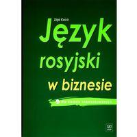 Język rosyjski w biznesie dla średnio zaawansowanych z płytą CD - Zoja Kuca (opr. miękka)