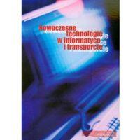 Nowoczesne technologie w informatyce i transporcie (opr. miękka)