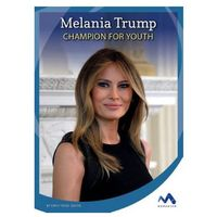 Melania Trump: Champion for Youth