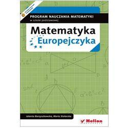 Matematyka Europejczyka. Program nauczania matematyki w szkole podstawowej (opr. miękka)