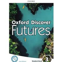 Oxford Discover Futures: Level 3: Student Book (opr. broszurowa)