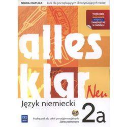Alles Klar Neu 2A LO Podręcznik. Zakres podstawowy. Język niemiecki (2014) (opr. miękka)