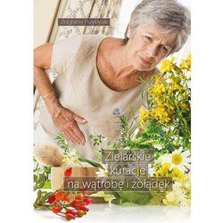 Zielarskie kuracje na wątrobę i żołądek - Wysyłka od 3,99 - porównuj ceny z wysyłką (opr. miękka)
