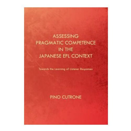 Assessing Pragmatic Competence in the Japanese EFL Context