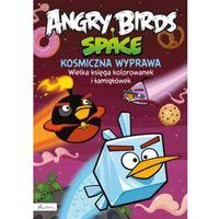 Angry Birds Space. Kosmiczna wyprawa. Wielka księga kolorowanek i łamigłówek (opr. miękka)
