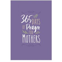 365 Days of Prayers for Mothers