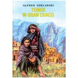 TOMEK W GRAN CHACO Alfred Szklarski (opr. twarda)