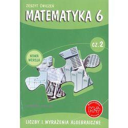 MATEMATYKA Z PLUSEM 6 SP ĆWICZENIA LICZBY I WYRAŻENIA ALGEBRAICZNE CZĘŚĆ 2 (opr. miękka)