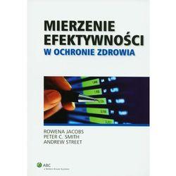 Mierzenie efektywności w ochronie zdrowia (opr. miękka)