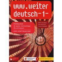 www.weiter deutsch 1. Kurs kontynuacyjny. Klasa 1. Podręcznik z płytą CD-ROM (opr. miękka)