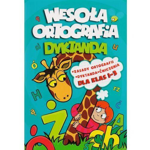 Wesoła Ortografia Dyktanda 1-3 (opr. miękka)