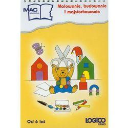 Logico Primo Malowanie budowanie i majsterkowanie (opr. miękka)