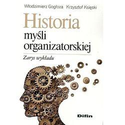 Historia myśli organizatorskiej - Dostępne od: 2013-11-05 (opr. miękka)