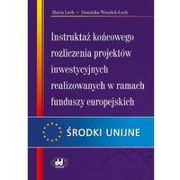 Instruktaż końcowego rozliczenia projektów inwestycyjnych realizowanych w ramach funduszy europejskich (opr. miękka)