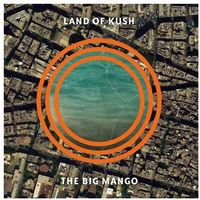 Land Of Kush - Big Mango, The