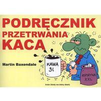 Podręcznik przetrwania - kaca (opr. broszurowa)