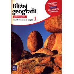 Bliżej Geografii zeszyt ćwiczeń część 1 (opr. broszurowa)