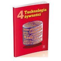 Technologia żywności Podręcznik dla technikum. Część 4 (opr. miękka)