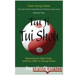 Tai Ji Tui Shou: Mastering the Eight Styles and Four Skills of Sensing Hands