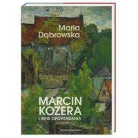 MARCIN KOZERA I INNE OPOWIADANIA BR NASZA KSIĘGARNIA + zakładka do książki GRATIS