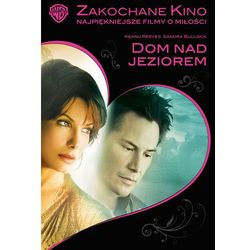 Dom nad jeziorem (Zakochane Kino) (The Lake House)