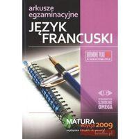 Język francuski. Matura 2009. Arkusze egzaminacyjne (opr. broszurowa)
