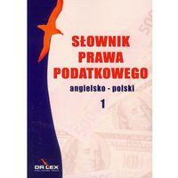 Słownik prawa podatkowego angielsko-polski 1 - Piotr Kapusta (opr. miękka)