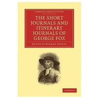 Short Journals and Itinerary Journals of George Fox