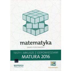 Matura 2016 Matematyka. Testy i Arkusze ZP OPERON