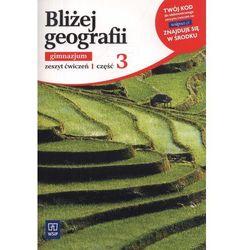Bliżej geografii Zeszyt ćwiczeń Część 3 (opr. broszurowa)