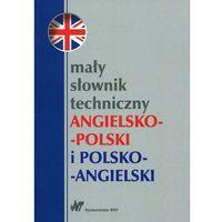 Mały słownik techniczny angielsko-polski i polsko-angielski - Wysyłka od 3,99 (opr. miękka)