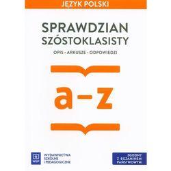 Język Polski Sprawdzian Szóstoklasisty opis arkusze odpowiedzi - Horwath Ewa, Żegleń Anita