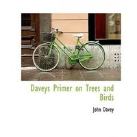 Daveys Primer on Trees and Birds