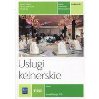 Usługi kelnerskie Podręcznik / kwalifikacja T.10 - Renata Szajna, Danuta Ławniczak